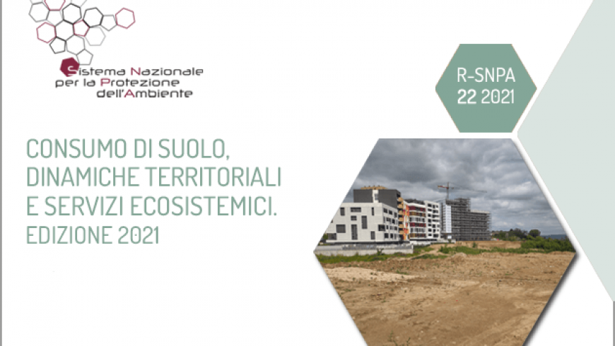 """Presentation of the Italian 2021 Report on """"Land consumption, territorial dynamics and ecosystem services"""""""
